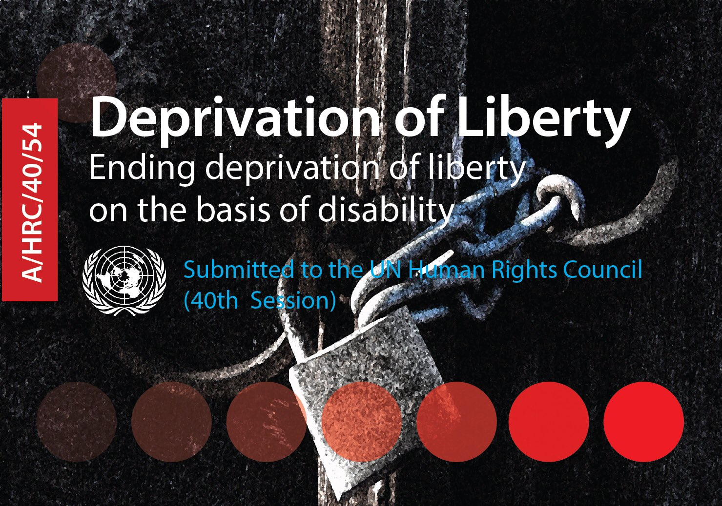 "Couverture de présentation du rapport en anglais ""Deprivation of liberty - Ending deprivation of liberty on the basis of disability"". Photo couleur d'un cadenas avec des chaînes."