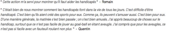 Extrait du document l'Académie de Caen, des commentaires suite à une mise en situation. Ex : « Cette action m'a servi pour montrer qu'il faut aider les handicapés » - Romain